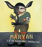 Maryan - La ménagerie humaine 1927-1977