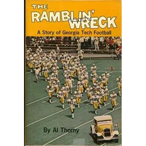 The Ramblin' Wreck: A Story of Georgia Tech Football by Al Thomy (1973-06-02)