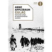 Gulag: Storia dei campi di concentramento sovietici (Italian Edition)