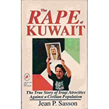 The Rape of Kuwait: The True Story of Iraqi Atrocities Against a Civilian Population