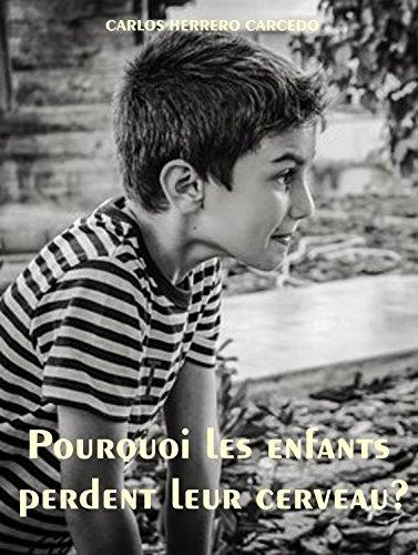 POURQUOI LES ENFANTS PERDENT LEUR CERVEAU?