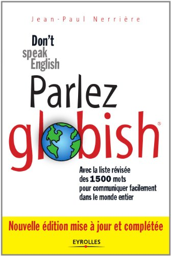 Parlez Globish ! : Don't speak English... (ED ORGANISATION) de [Nerrière, Jean-Paul]
