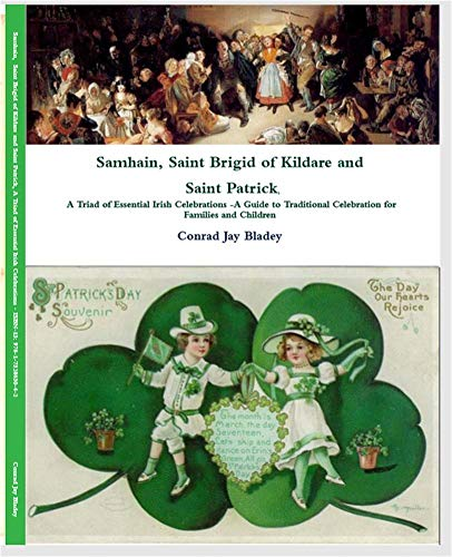 Samhain Saint Brigid of Kildare and Saint Patrick, A Triad of Essential Irish Celebrations: A guide to Traditional Celebration for Families and Children ... Crafts and Much More (English Edition)