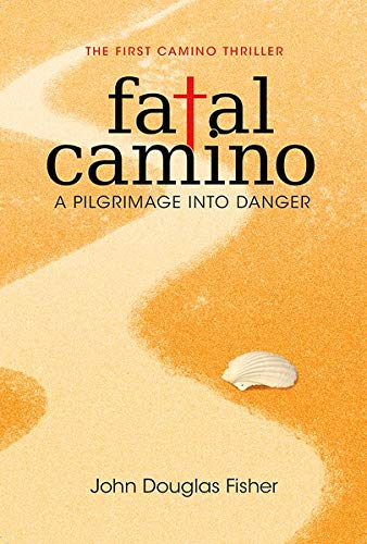 Fatal Camino: A Pilgrimage Into Danger