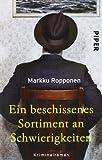 Ein beschissenes Sortiment an Schwierigkeiten: Kriminalroman (Otto Kuhala-Reihe, Band 26365)