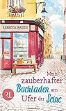 Mein zauberhafter Buchladen am Ufer der Seine: Roman von Rebecca Raisin