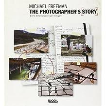 The photographer's story. L'arte della narrazione per immagini