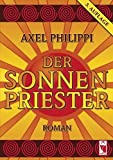 Der Sonnenpriester. Roman