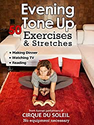 50 Evening Tone Up Exercises: Who needs a gym? (Daily Tone Up Exercises Book 3)