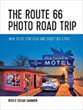 Best Road Trip Routes - The Route 66 Photo Road Trip - How Review