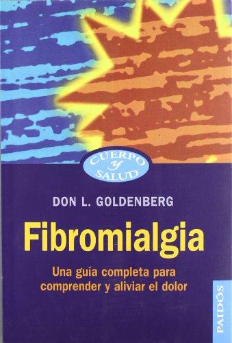 Fibromialgia: Una guía completa para comprender y aliviar el dolor (Cuerpo y Salud) por Don L. Goldenberg