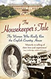The Housekeeper's Tale: The Women Who Really Ran the English Country House by Tessa Boase (2015-06-01)
