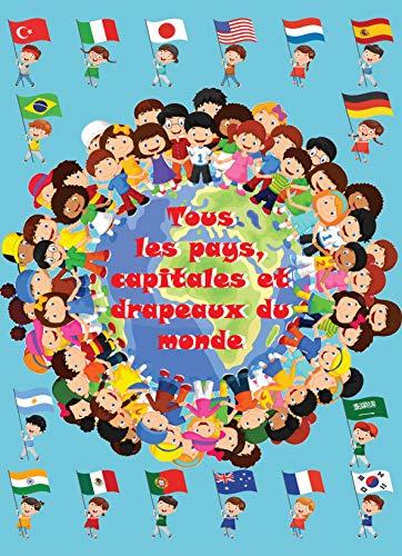 Couverture du livre Tous les pays, capitales et drapeaux du monde