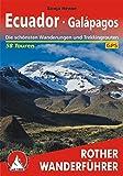 Ecuador - Galapagos: 58 Touren. Die schönsten Wanderungen und Trekkingtouren (Rother Wanderführer) - Sonja Henne