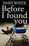 BEFORE I FOUND YOU a gripping mystery full of killer twists