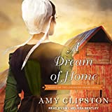 A Dream of Home: Hearts of the Lancaster Grand Hotel, Book 3
