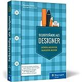 Selbstständig als Designer: Existenzgründung