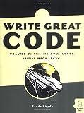 Write Great Code: Volume 2: Thinking Low-Level, Writing High-Level
