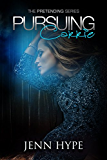 Pursuing Carrie (Pretending Book 3)