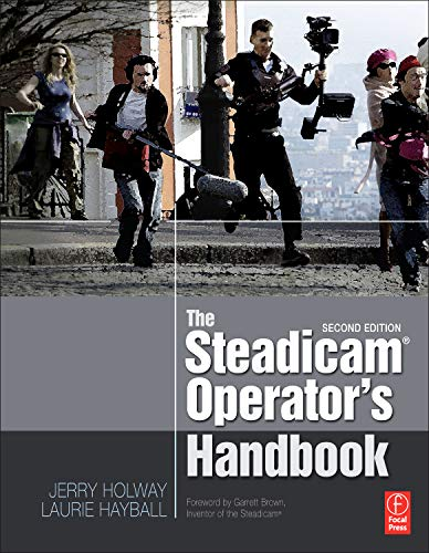 The Steadicam® Operator's Handbook por Jerry Holway