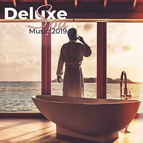 Deluxe Spa Music 2019 -