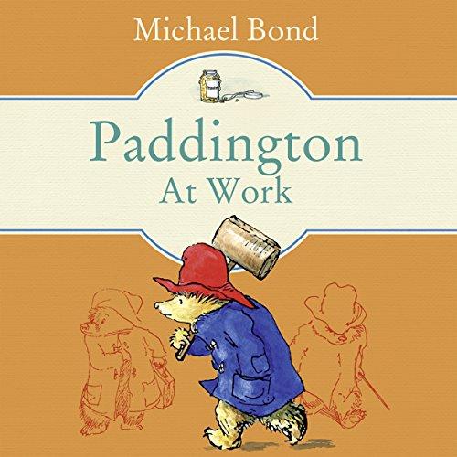 Paddington at Work - Michael Bond - Unabridged