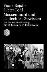 Massenmord und schlechtes Gewissen: Die deutsche Bevölkerung, die NS-Führung und der Holocaust (Die Zeit des Nationalsozialismus)