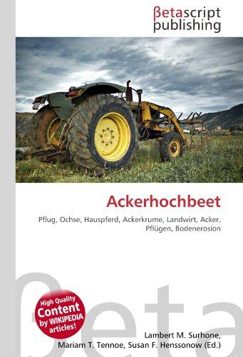 Ackerhochbeet: Pflug, Ochse, Hauspferd, Ackerkrume, Landwirt, Acker, Pflügen, Bodenerosion