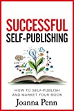 Successful Self-Publishing: How to self-publish and market your book in ebook and print (Books for Writers 1) (English Edition)