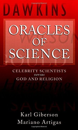 Oracles of Science: Celebrity Scientists Versus God and Religion by Karl Giberson (2009-02-27)