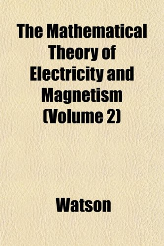 The Mathematical Theory of Electricity and Magnetism (Volume 2)