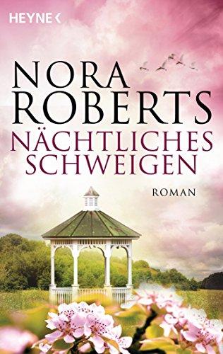 Nächtliches Schweigen: Roman von [Roberts, Nora]