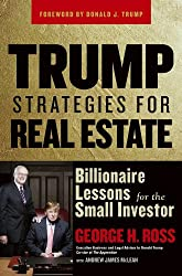Trump Strategies for Real Estate: Billionaire Lessons for the Small Investor