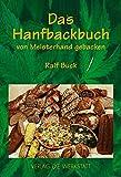 Das Hanfbackbuch: Von Meisterhand gebacken