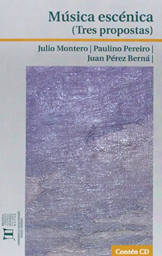 Música escénica (tres propostas) (Biblioteca-Arquivo Teatral Francisco Pillado Mayor)