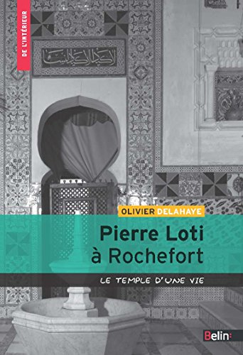 pierre-loti-a-rochefort-le-temple-dune-vie