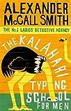 The Kalahari Typing School For Men (No. 1 Ladies' Detective Agency)