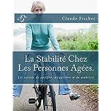 La Stabilité Chez Les Personnes Agées: Découvrez les Secrets de la Posture, l'équilibre & la stabilité (French Edition)