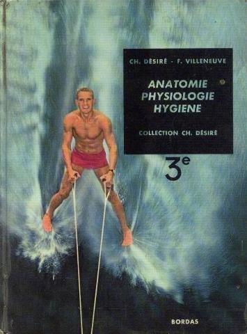 Anatomie physiologie hygiène 3e par Ch. Désiré