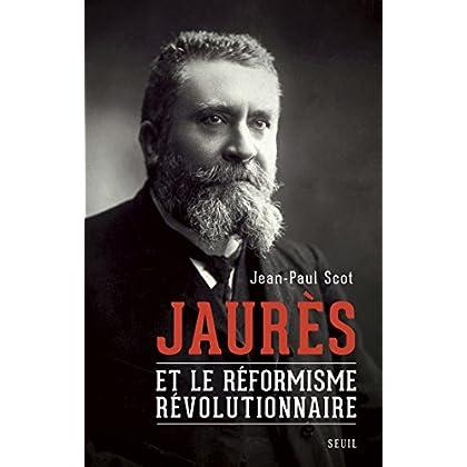Jaurès et le réformisme révolutionnaire (SCIEN HUM (H.C))