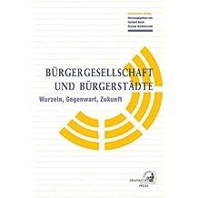 Bürgergesellschaft und Bürgerstädte: Polytechnik-Kolleg: Wurzeln, Gegenwart, Zukunft
