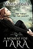 A Moment for Tara (Prime Prophecy Series) by Tamar Sloan