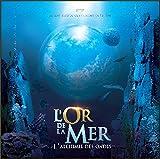 L'or de la mer - L'alchimie des ondes