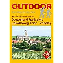 Deutschland Frankreich: Jakobsweg Trier - Vézelay (OutdoorHandbuch)