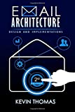 Email Architecture, Design, and Implementations
