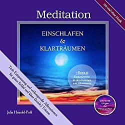 Meditation - Einschlafen und Klarträumen: Tiefe Entspannung und wirkungsvolle Affirmationen für guten Schlaf und klare (luzide) Träume