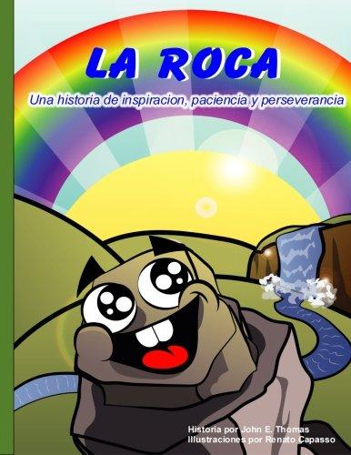 La Roca: Una historia de inspiracion, paciencia y perseverancia. par John Thomas