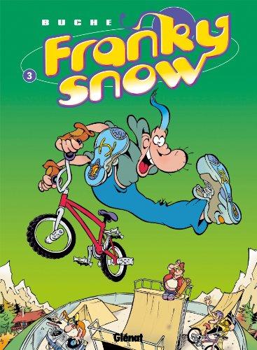 Franky Snow T03 : Frime contrôle