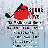 Maximilian Loves Minecraft, Spiderman and Bridgeport, Connecticut