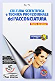 Cultura scientifica e tecnica professionale dell'acconciatura. Per gli Ist. professionali. Con e-book. Con espansione online. Con DVD video